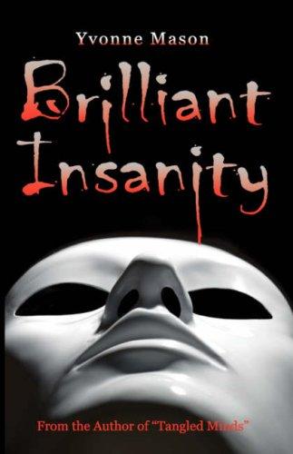 9780982017128: Brilliant Insanity