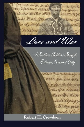 9780982017241: Love and War, A Southern Soldier's Struggle Between Love and Duty