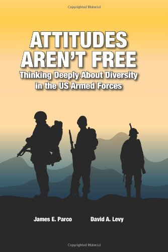 9780982018569: Attitudes Aren't Free: Thinking Deeply About Diversity in the US Armed Forces