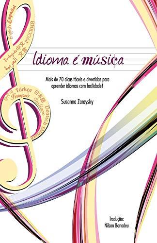 9780982018934: Idioma E Musica: Mais de 70 Dicas Faceis E Divertidas Para Aprender Idiomas Com Facilidade