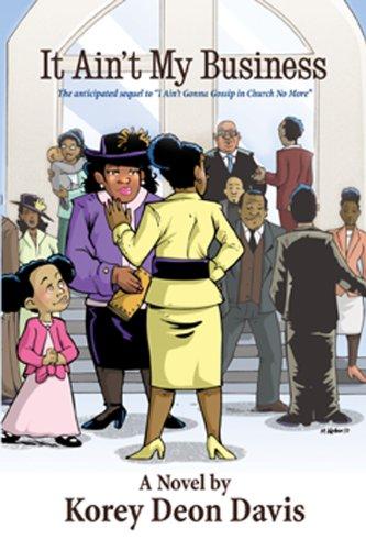 It Ain't My Business [Paperback] [Jul 02,: Davis, Korey Deon;