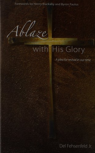 9780982022016: Ablaze With His Glory A plea for revival in our time