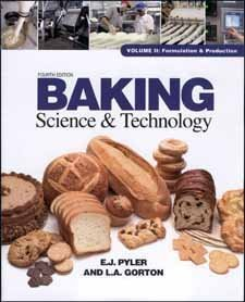 Baking Science & Technology: Formulation and Production: Pyler, E. J.; Gorton, L. A.