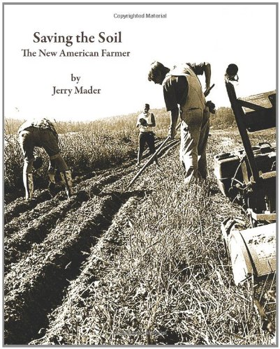 Saving the Soil: The New American Farmer