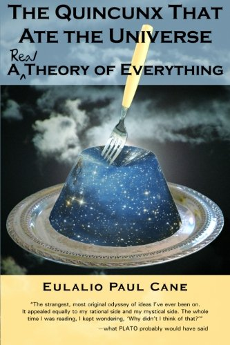 9780982025208: The Quincunx That Ate the Universe: A Real Theory of Everything
