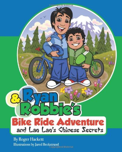 9780982025468: Ryan and Robbie's Bike Ride Adventure and Lao Lao's Chinese Secrets (Englilsh and Chinese Edition) (English and Chinese Edition)
