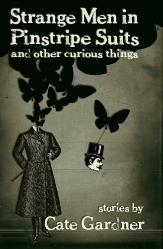 9780982026649: Strange Men in Pinstripe Suits & Other Curious Things