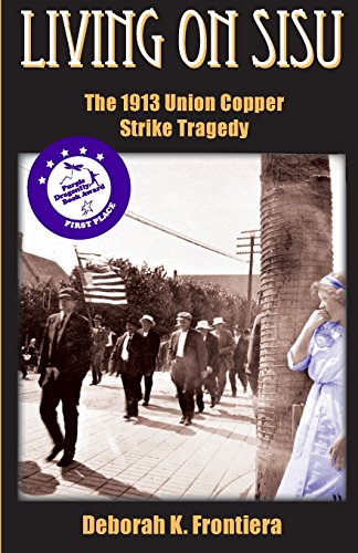 9780982027851: Living on Sisu: The 1913 Union Copper Strike Tragedy