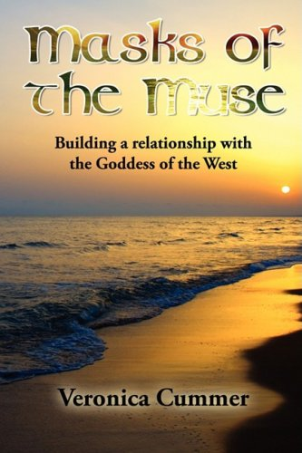 9780982031834: Masks of the Muse: Building a relationship with the Goddess of the West