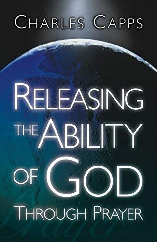 9780982032022: Releasing the Ability of God Through Prayer