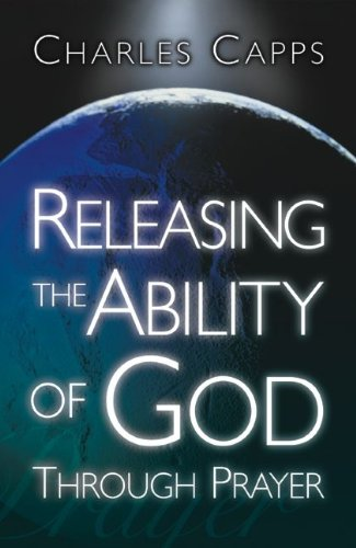 9780982032022: Releasing the Ability of God Through Prayer