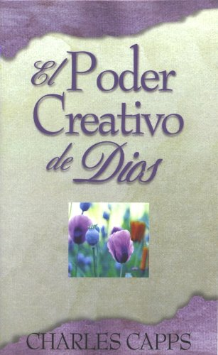 El Poder Creador de Dios (God's Creative Power Will Work For You) (Spanish Edition) (0982032099) by Charles Capps