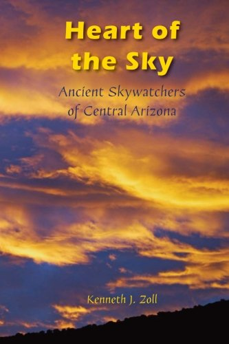 Heart of the Sky: Ancient Skywatchers of: Zoll, Kenneth J