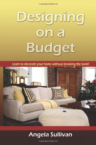 9780982045503: Designing On A Budget: Learn To Decorate Your Home Without Breaking The Bank