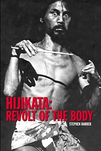 9780982046432: Hijikata: Revolt of the Body