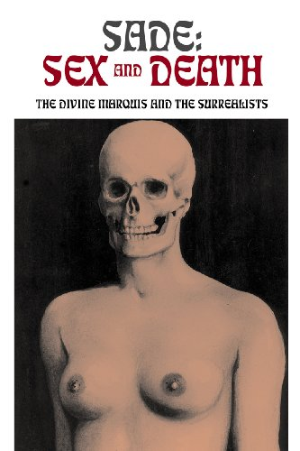 9780982046494: Sade: Sex and Death: The Divine Marquis and the Surrealists (Solar Erotik Archive)