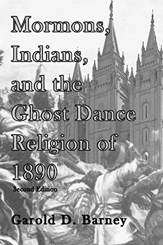 9780982046753: Mormons, Indians, and the Ghost Dance Religion of 1890