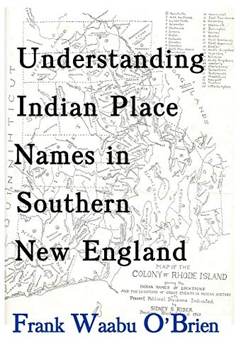 Understanding Indian Place Names in Southern New: Frank Waabu O'Brien