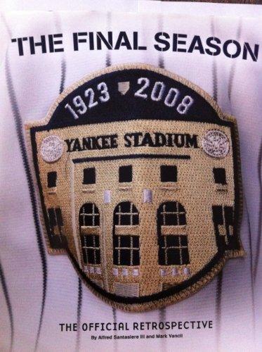 Yankee Stadium: The Official Retrospective: III, Alfred Santasiere; Vancil, Mark