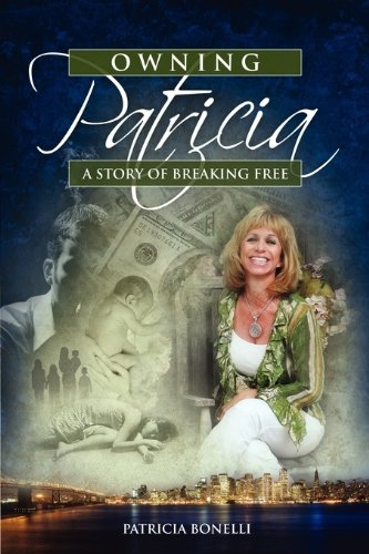9780982051801: Owning Patricia: A Story of Breaking of Free