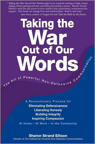 9780982051825: Taking the War Out of Our Words: The Art of Powerful Non-defensive Communication