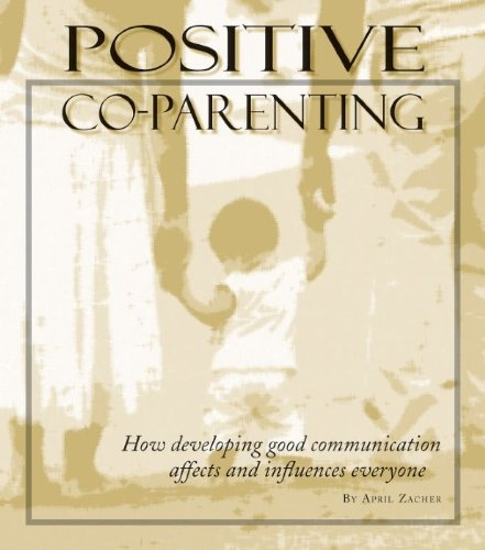 9780982053706: Positive Co-Parenting
