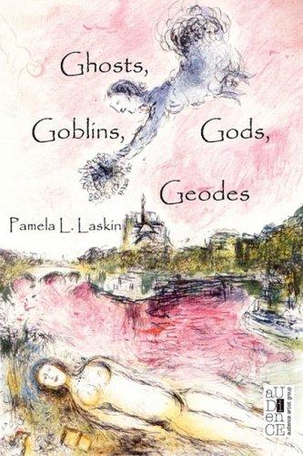 Ghosts, Goblins, Gods, Geodes: Pamela L. Laskin