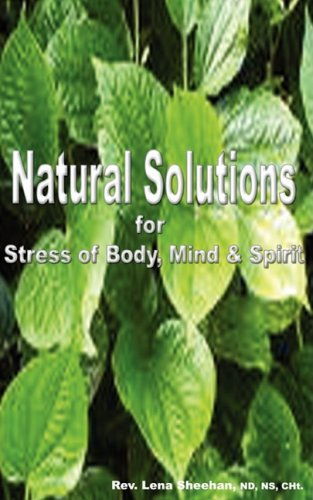 9780982056226: Natural Solutions For Stress Of Body, Mind & Spirit