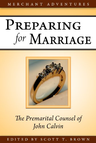 9780982056721: Preparing For Marriage, The Premarital Counsel Of John Calvin
