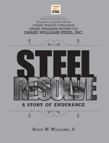 Steel Resolve: A Story of Endurance: Hugh W. Williams II