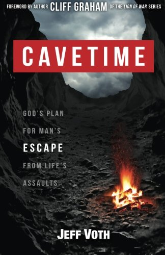 9780982059074: Cavetime: God's Plan for Man's Escape from Life's Assaults