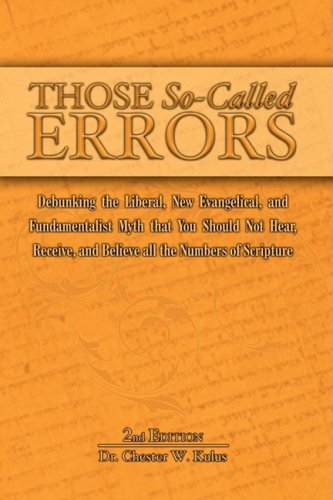 9780982060896: Those So-Called Errors: Debunking the Liberal, New Evangelical, and Fundamentalist Myth that You Should Not Hear, Receive, and Believe All the Numbers of Scripture