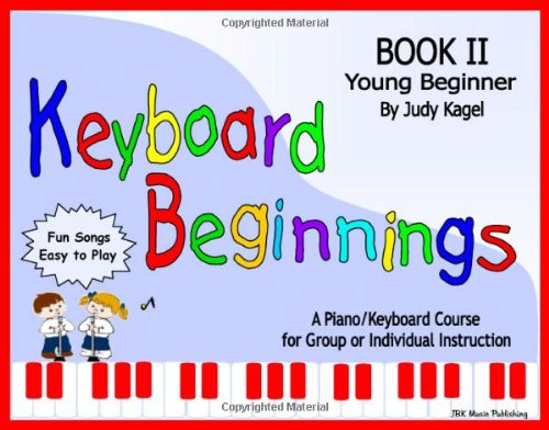 Keyboard Beginnings Music Book II: Judy Kagel -