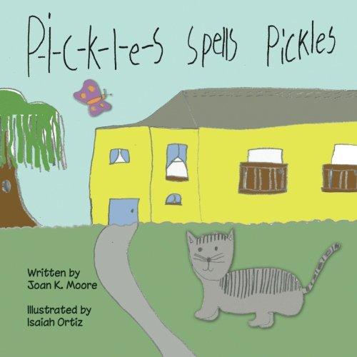 P-i-c-k-l-e-s Spells Pickles: Moore, Joan K