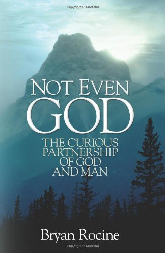9780982070208: Not Even God: The Curious Partnership Of God And Man