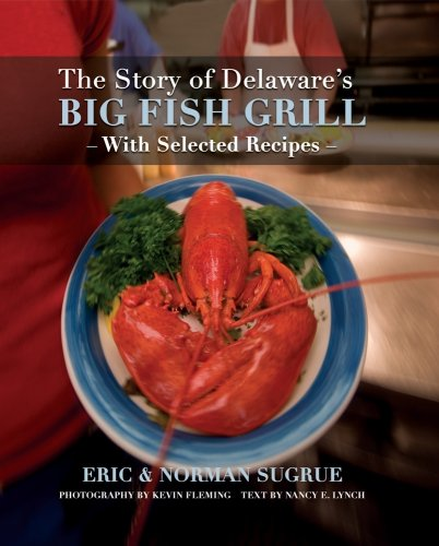 9780982071618: The Story of Delaware's Big Fish Grill