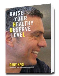 Raise Your HDL: Healthy Deserve Level for: Gary Kadi