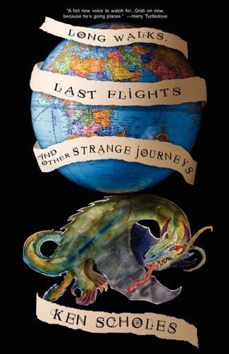 LONG WALKS, LAST FLIGHTS AND OTHER STRANGE JOURNEYS: Scholes, Ken.