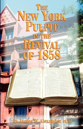 The New York Pulpit in the Revival of 1858: James W. Alexander