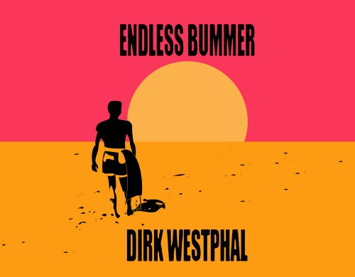 9780982074725: Endless Bummer [Paperback] by Westphal, Dirk (Photographer) & Sanders, Jeremy...