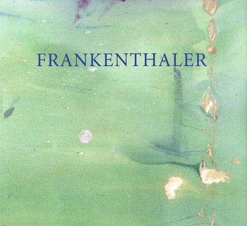 Frankenthaler at Eighty: Six Decades: Wilkin, Karen
