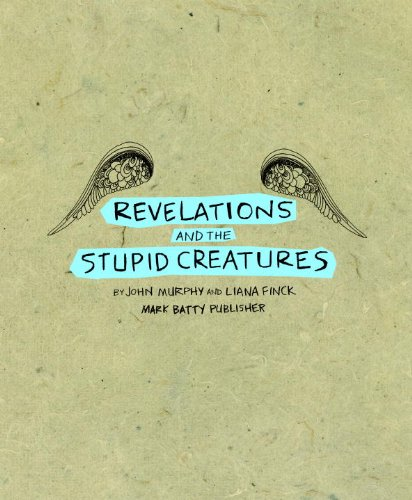 Revelations and the Stupid Creatures: Finck, Liana; Murphy, John