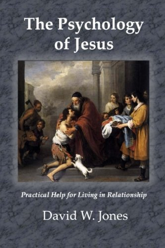 9780982075722: The Psychology Of Jesus: Practical Help For Living In Relationship