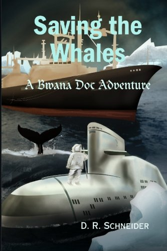 9780982077603: Saving The Whales: A Bwana Doc Adventure
