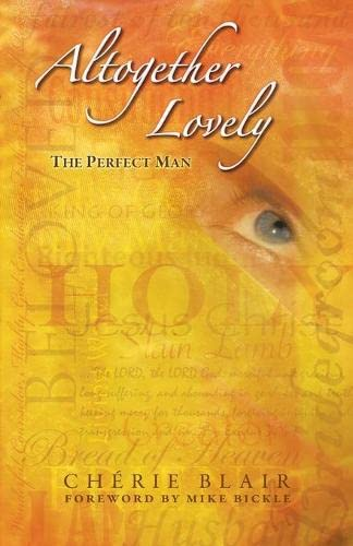 9780982078600: Altogether Lovely--The Perfect Man