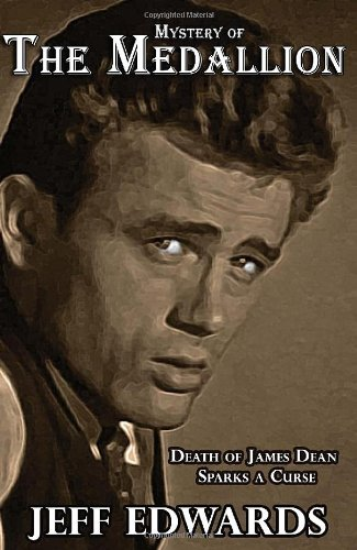 9780982079706: Mystery of The Medallion - Death of Famous Actor James Dean Sparks A Curse! Includes Music Soundtrack