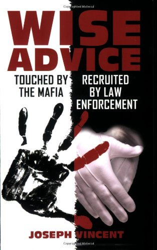 9780982081501: Wise Advice: Touched By the Mafia, Recruited By Law Enforcement