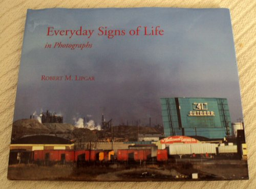 Everyday Signs of Life in Photographs (SIGNED): Lipgar, Robert M.