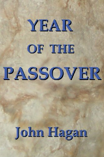 9780982082805: Year of the Passover: Jesus and the Early Christians in the Roman Empire