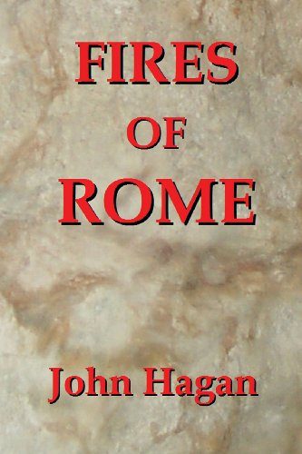 9780982082812: Fires of Rome: Jesus and the Early Christians in the Roman Empire